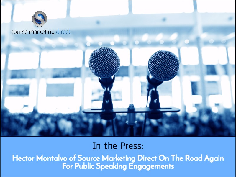 Hector Montalvo of Source Marketing Direct On The Road Again For Public Speaking Engagements